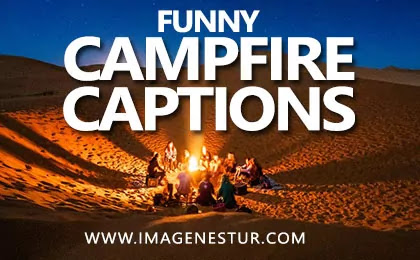 Best Campfire Captions for Instagram Pics and Funny Campfire Quotes for Pictures and Campfire Puns & Sayings for Enjoying Night With Friends Images.