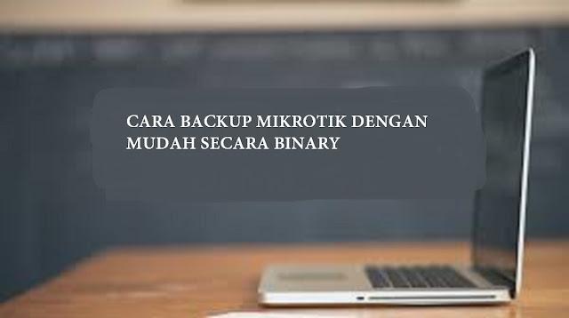 Cara Backup Mikrotik