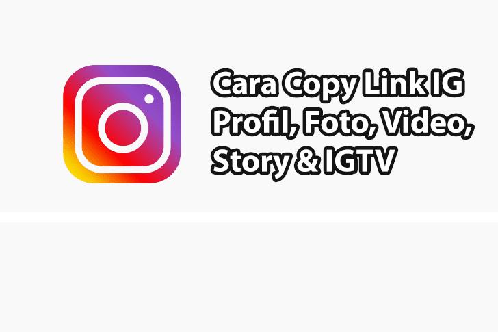 Cara Copy Link Instagram Video, Foto, IGTV, Akun dan Story