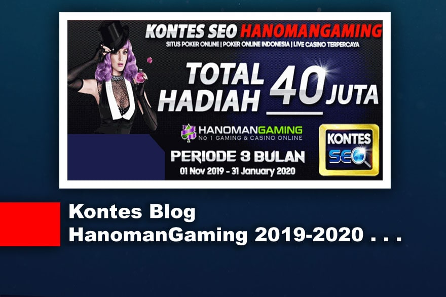 Kontes SEO Blog Terbaru 2019 Total Hadiah 40 Juta [HanomanGaming]