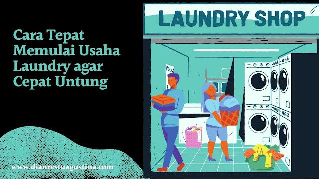 Cara Tepat Memulai Usaha Laundry agar Cepat Untung