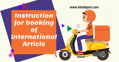 Instruction should be followed for booking of international article