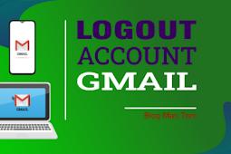 Cara Keluar dari Akun Gmail di Laptop dan HP
