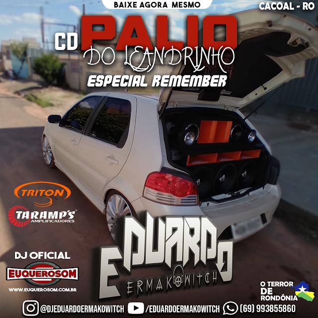 CD PALIO DO LEANDRINHO ESPECIAL REMEMBER - DJ EDUARDO ERMAKOWITCH
