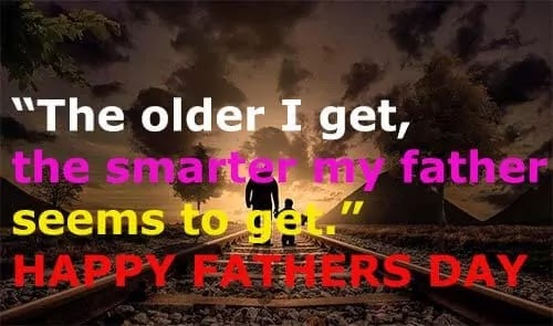 My father didn't tell me how to live; he lived, and let me watch him do it. HAPPY FATHERS DAY