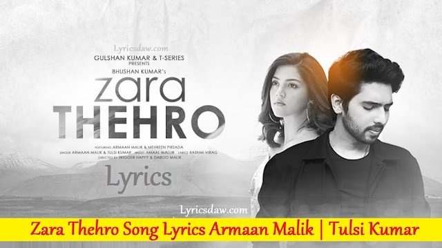 Zara Thehro Song Lyrics Armaan Malik