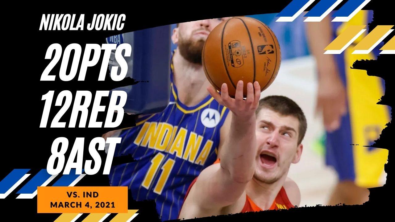 Nikola Jokic 20pts 12reb 8ast vs IND   March 4, 2021   2020-21 NBA Season
