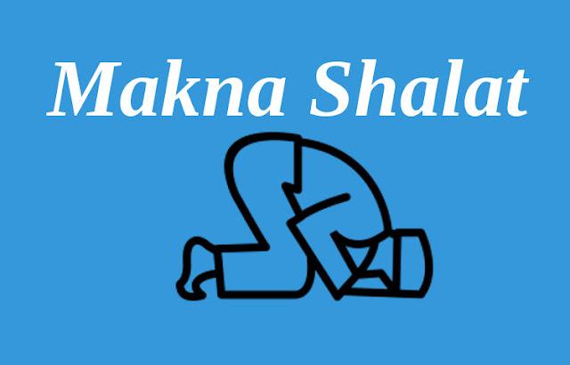 Makna Shalat Menurut Etimologi dan Terminologi Syar'i