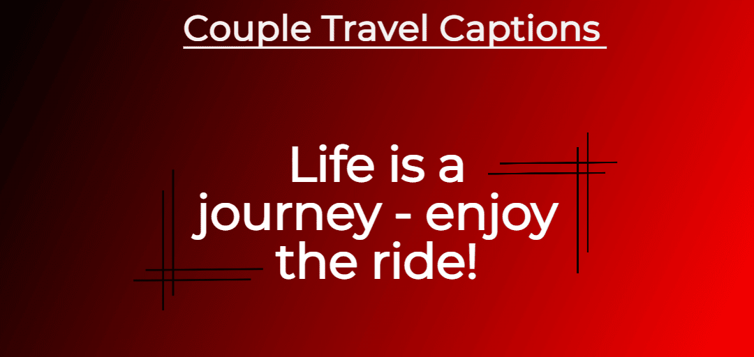 Couple travel quotes images and photo, travel images, Instagram captions images