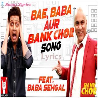 Bae Baba Aur Bank Lyrics Chor Bank Chor [2017]