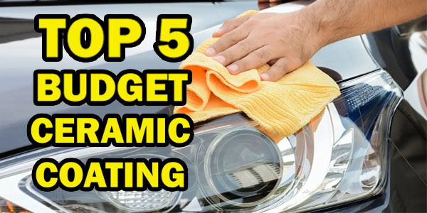 Top 5 Budget Ceramic Coating Product for Car