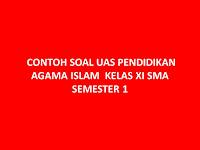 CONTOH SOAL UAS PENDIDIKAN AGAMA ISLAM  KELAS XI SMA SEMESTER 1