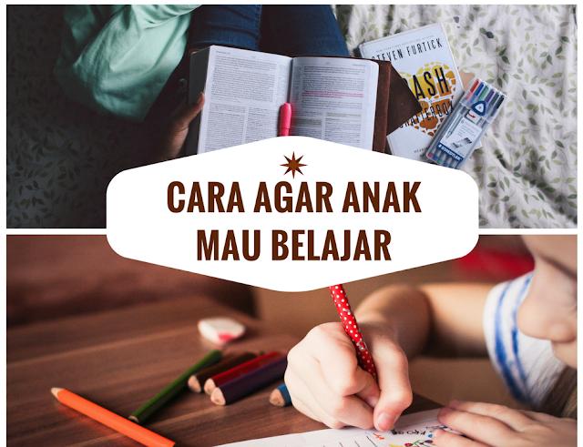 cara agar anak mau belajar tanpa disuruh