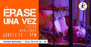 POS 1 ÉRASE UNA VEZ | Teatro Burlesque en Teatro Quimera