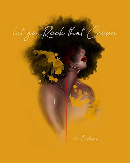 Let Go and Rock Your Crown - let go of excuses and become by A. Coutrier