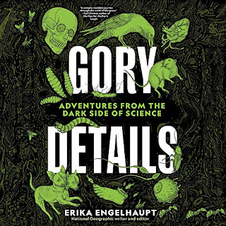Gory Details - Adventures from the Dark Side of Science by Erika Engelhaupt audiobook cover