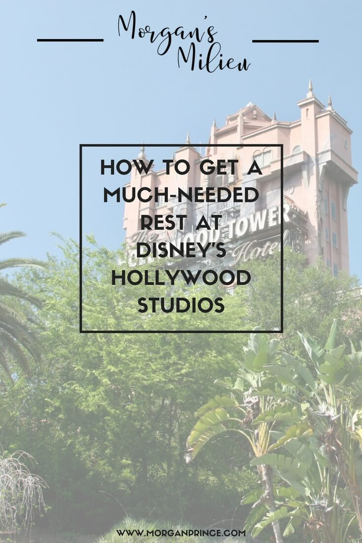 "A photo of the Hollywood Tower with an overlay of words - they read ""How to get a much-needed rest at Disney's Hollywood Studios"". At the top of the image is the logo for ""Morgan's Milieu"", and at the bottom of the image is ""www.morganprince.com""."