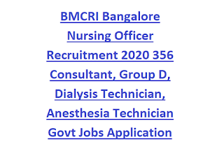 BMCRI Bangalore Nursing Officer Recruitment 2020 356 Consultant, Group D, Dialysis Technician, Anesthesia Technician Govt Jobs Application form