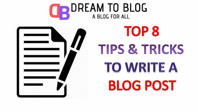 Top 8 Best Killer Tips and Tricks to Remember While Writing a Blog Post