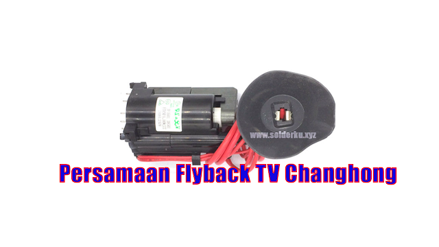 Persamaan Flyback TV Changhong