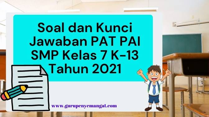 Download Soal dan Kunci Jawaban PAI SMP Kelas 7 Semester Genap untuk PAT Kurikulum 2013
