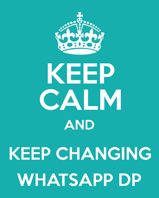 keep-calm-and-keep-changing-whatsapp-dp