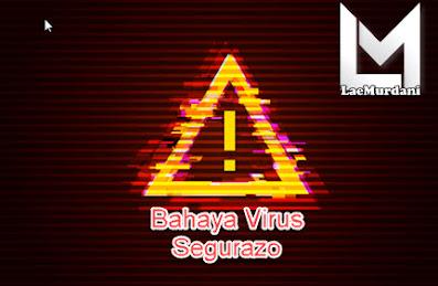 Bahaya dan Dampak Virus Segurazo Adalah?