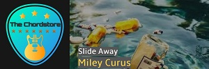 Miley Cyrus - SLIDE AWAY Guitar Chords