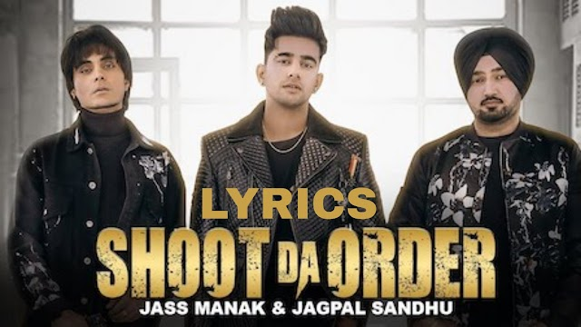 Shoot Da Order Lyrics | Jass Manak | Jagpal Sandhu