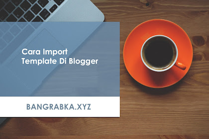 Cara Import Template Blogger