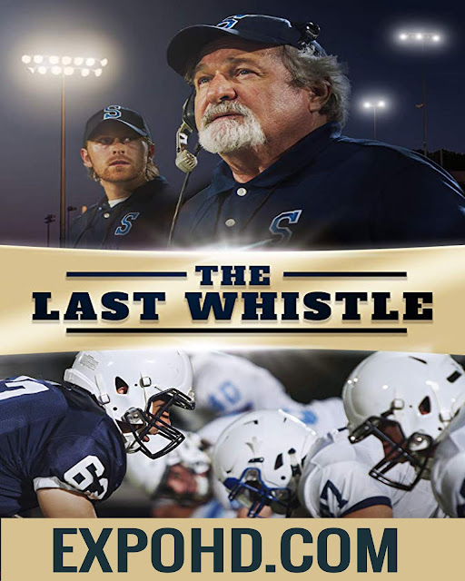 The Last Whistle 2019 Movie Download 720p | 1080p | Esub 1.3Gbs [Watch Free]