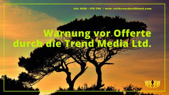 Neuer Anzeigenauftrag/Offerte durch Trend Media Ltd.