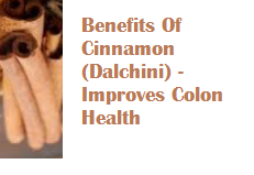 Benefits Of Cinnamon (Dalchini) -  Improves Colon Health
