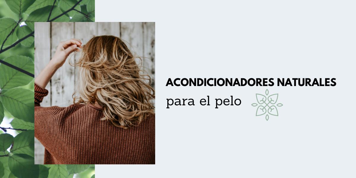 ACONDICIONADORES NATURALES PARA EL PELO