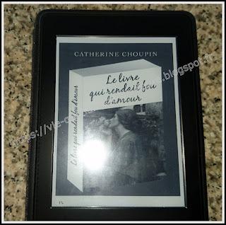 """Vie quotidienne de FLaure : """"Le livre qui rendait fou d'amour"""" de Catherine Choupin"""