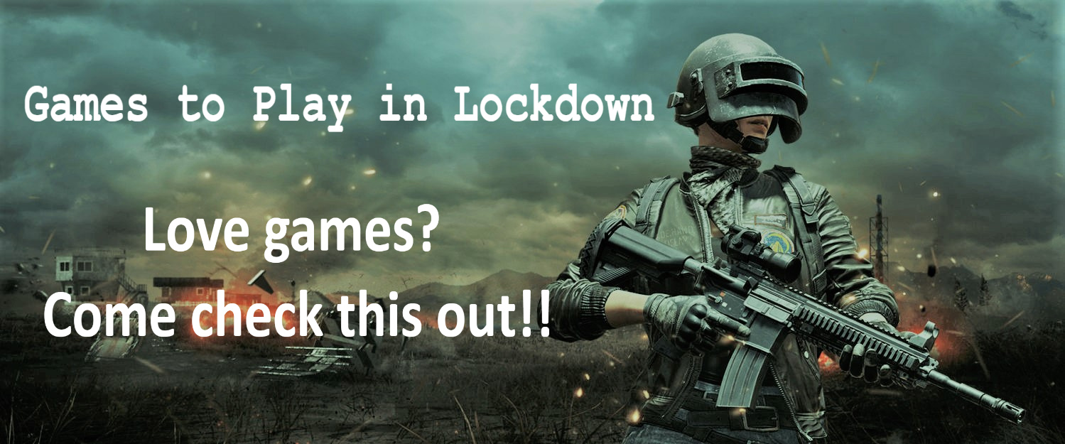 Games to play in lockdown