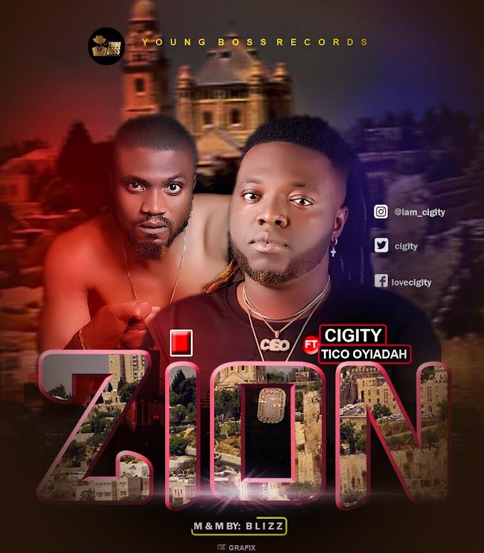 [Music] Cigity Ft Tico Oyiadah _ Zion