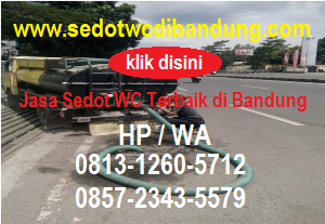 Sedot WC Terbaik di Bandung,Pengalaman Kerja Rapi dan Cepat