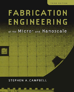 Fabrication Engineering at the Micro and Nanoscale 3rd edition