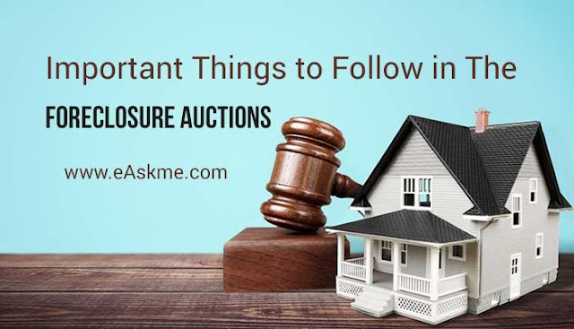 Important Things to Follow In the Foreclosure Auctions: eAskme