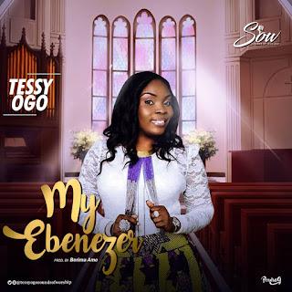 Tessy Ogo - My Ebenezer
