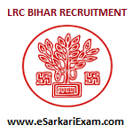 LRC Bihar Amin, Clerk, Kanoongo Recruitment