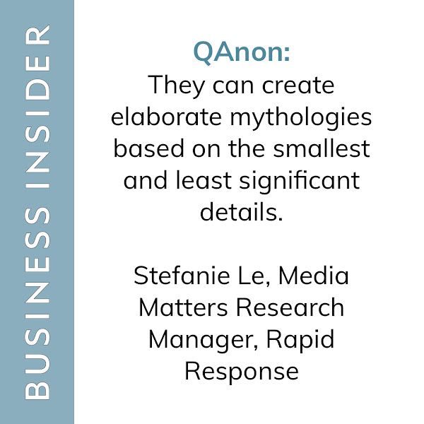 QAnon: They can create elaborate mythologies based on the smallest and least significant details. — Stefanie Le, Media Matters Research Manager, Rapid Response