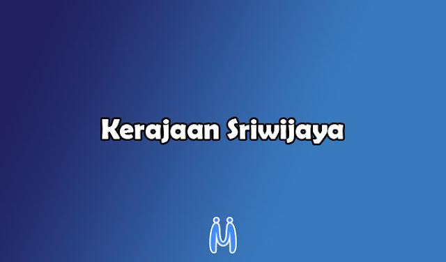 Kerajaan Hindu Buddha Indonesia yaitu Kerajaan Sriwijaya