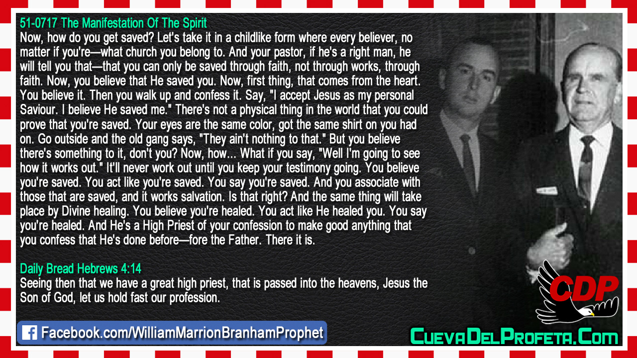 He's a High Priest of your confession - William Marrion Branham