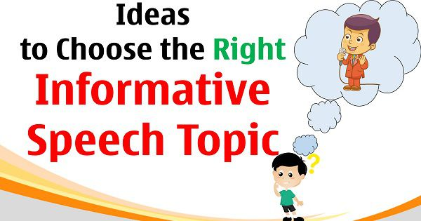Ideas to Choose the Right Informative Speech Topic