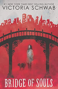 Bridge of Souls (Cassidy Blake #3) by Victoria Schwab