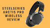 SteelSeries Arctis Pro Wireless Review 2020