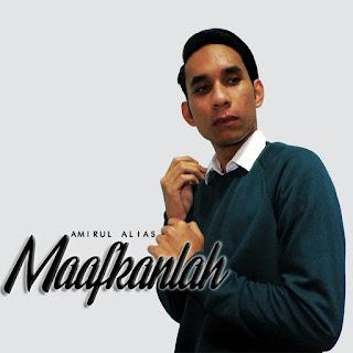 Amirul Alias - Maafkanlah MP3