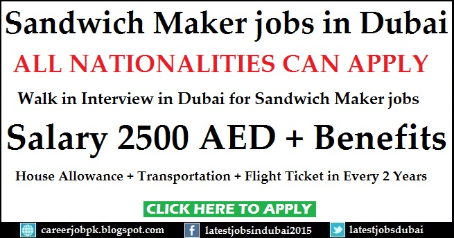 Walk in Interview in Dubai for Sandwich Maker jobs